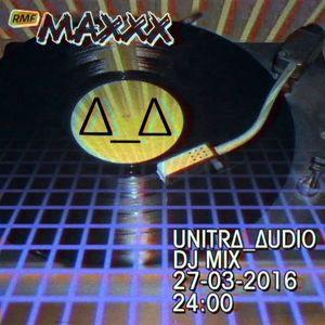 unitrΔ_Δudio DJ Mix @ RMF Maxxx (27.03.2016)