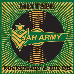 Rocksteady & the DJ's Mixtape by Jah Army Sound