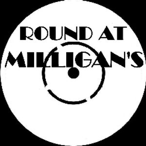 Round At Milligan's - Show 37 - 27th August 2012