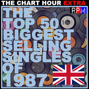 THE TOP 50 BIGGEST SELLING SINGLES OF 1987
