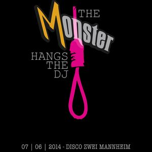 THE MONSTER HANGS THE DJ with SVEN HELWIG @ DISCO ZWEI 07.06.2014