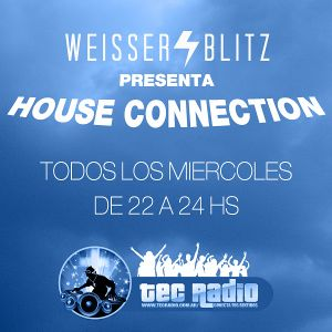 Weisser Blitz - House Connection @ www.tecradio.com.ar (09.11.2011) Parte 2