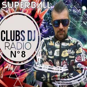 "SUPERBALL RADIO SHOW ""My HOUSE CANDY"" on CLUBS Dj RADIO JUNE 2017 N° 8"