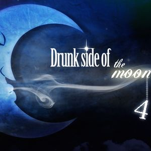 Drunk Side of the Moon 4