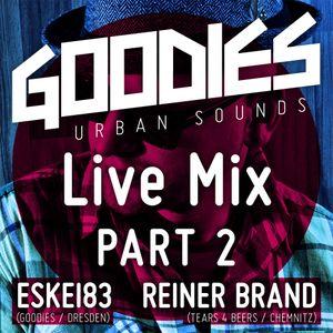 DJ Eskei83 & Reiner Brand - Goodies Live Mix Part 2