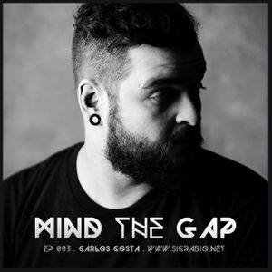 MIND THE GAP by SIC RADIO ep003 - Carlos Costa