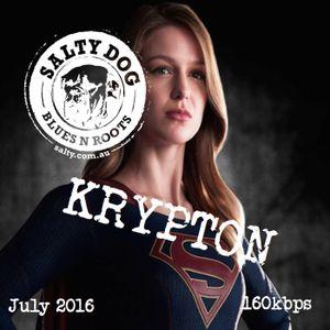 Salty Dog's KRYPTON Podcast,  July 2016
