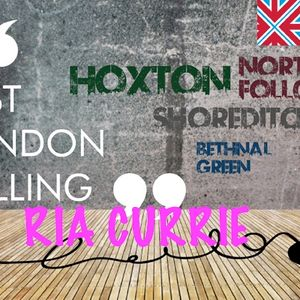 East London Calling with Ria Currie