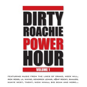 Dirty Roachie Power Hour volume 1