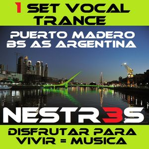 Set Vocal Trance Puerto Madero - Nestr3s -