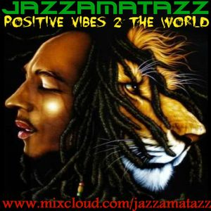 Positive Vibes 2 The World : Bob Marley & The Wailers blend