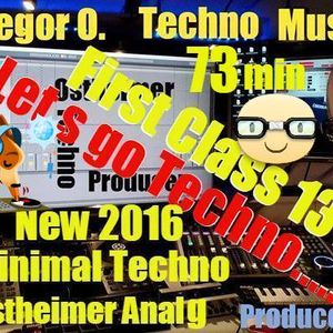 First Class 131 ...Lets  go Techno ...Tibal Mix 73 min new 2016 Sound ...Ostheimer DJ Live Set !