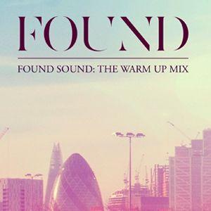 FOUND Sound: FOUND festival warm up mix 2013