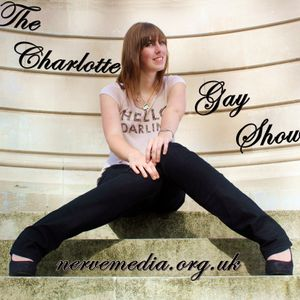 The Charlotte Gay Show Podcast 28-10-12