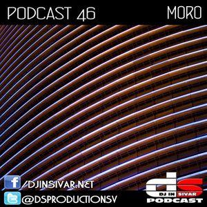 DS (DJ IN SIVAR) PODCAST 46 - MORO
