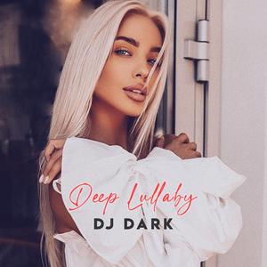 Dj Dark - Deep Lullaby (September 2021)   FREE DOWNLOAD + TRACKLIST LINK in the description