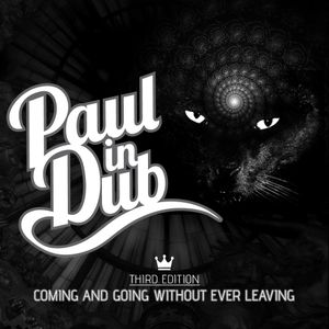Paul in Dub - Coming And Going Without Ever Leaving