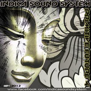Indica Sound System - Primitive Future 4