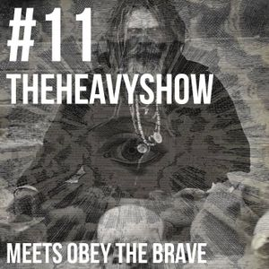 The Heavy Show Episode 11 - Obey The Brave Special