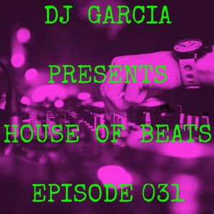 House Of Beats - Episode 031