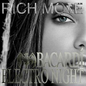 RICH MORE: BACARDI® ELECTRONIGHT 18/01/2014