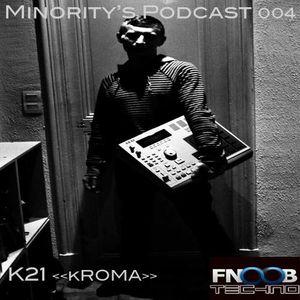 Minority&apos;s Podcast 004 -K21<<kROMA>> FnooB Radio 14/01/2013