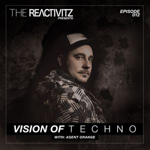 Vision Of Techno 012 with Agent Orange