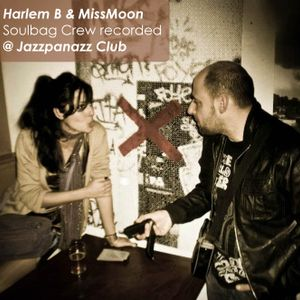 Harlem B and MissMoon Soulbag Crew recorded @ Jazzpanazz Club Nîmes 20/01/2012