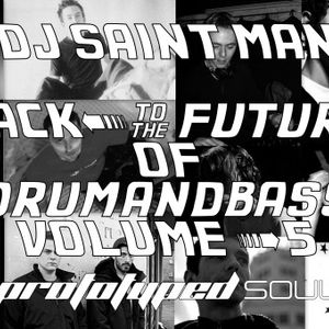 DJ Saint Man - Back To The Future Of Drum&Bass Vol.5 (Prototyped Soul)
