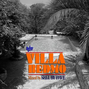 VILLA BEDMO (mixed by SELL BY DAVE)