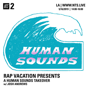 Rap Vacation: Human Sounds Takeover - 16th May 2019