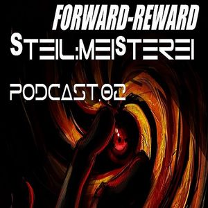 ForwardReward @ Steil-Meisterei_Podcast#02