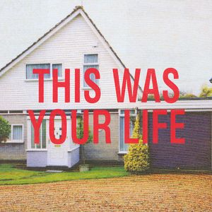 This Was Your Life