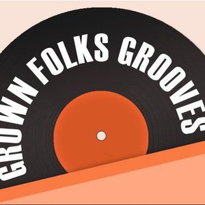 The Grown Folks Grooves Show 15