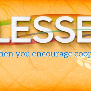 Blessed: When You Encourage Cooperation