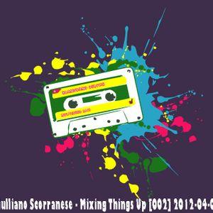 Giulliano Scorranese - Mixing Things Up [002] 2012-04-06