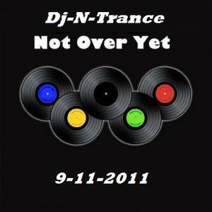 Dj-N-Trance ~ Not Over Yet