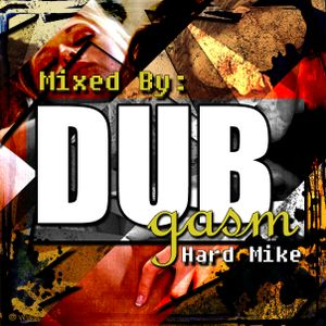 Hard Mike - DUBgasm Vol. 1