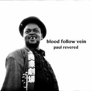 BLOOD FOLLOW VEIN
