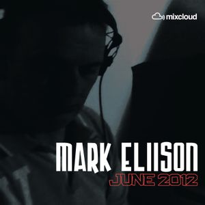 MARK ELLISON (Revolucion Records) - Promo Mix / June 2012