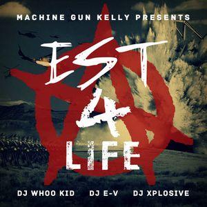 Machine Gun Kelly - EST 4 Life-2012