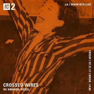 Crossed Wires w/ Amanda Siegel - 21st July 2017