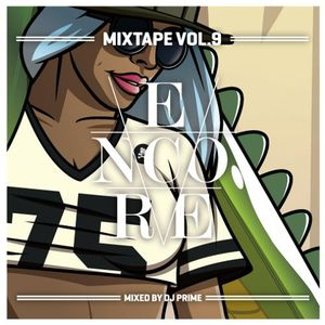 Encore Mixtape Vol 9 mixed by Deejay Prime by Encore Amsterdam
