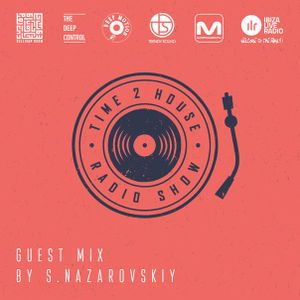 S.Nazarovskiy @ Time 2 House Guest Mix (Mar 23th, 2016)