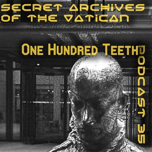 One Hundred Teeth - Secret Archives of the Vatican Podcast 35
