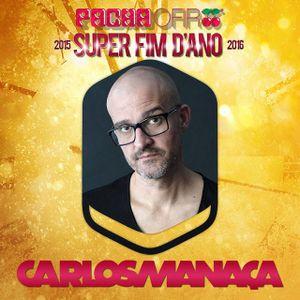 Carlos Manaca LIVE @ PACHA NYE 2015-2016   Ofir, Portugal