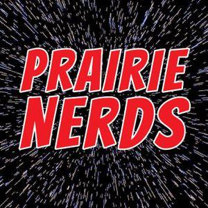 The Prairie Nerds Podcast Episode 46