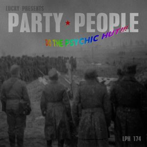 LPH 174 - Party People - Do the Psychic Hut!!! (1962-2006)