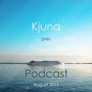 Kjuna pres Podcast (August 2015)