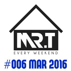 Mr.T - House Every Weekend #006 (Mar. 2016)